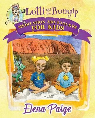 Lolli and the Bunyip - Meditation Adventures for Kids 5 (Paperback)