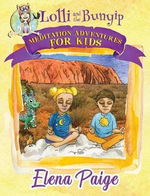Lolli and the Bunyip - Meditation Adventures for Kids 5 (Hardback)