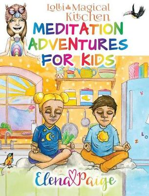 Lolli and the Magical Kitchen - Meditation Adventures for Kids 6 (Hardback)