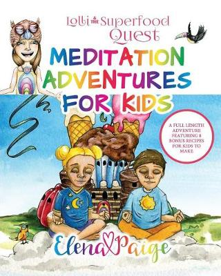Lolli and the Superfood Quest - Meditation Adventures for Kids 07 (Paperback)
