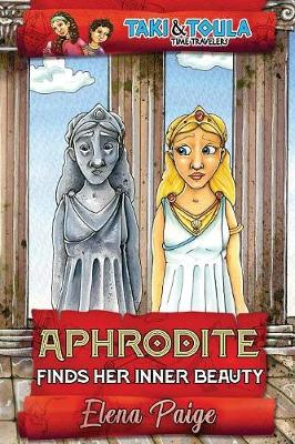 Aphrodite Finds Her Inner Beauty - Taki & Toula Time Travelers 5 (Paperback)