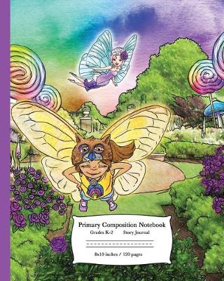 Primary Composition Notebook Grade K-2 Story Journal: Lolli and the Fairy - Lolli's Story Journals 1 (Paperback)