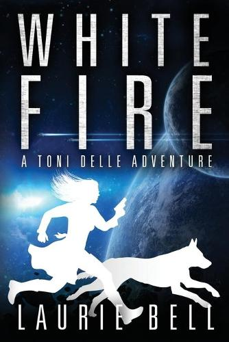 White Fire - Toni Delle Adventure 1 (Paperback)