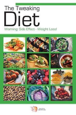 The Tweaking Diet (Paperback)