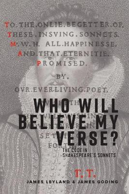Who Will Believe My Verse?: The Code in Shakespeare's Sonnets (Paperback)