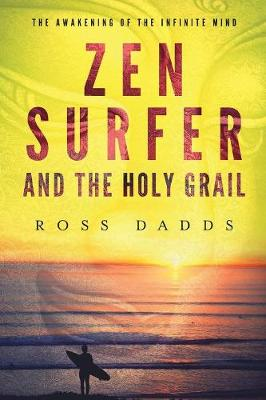 Zen Surfer and the Holy Grail: The Awakening of the Infinite Mind (Paperback)