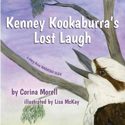 Kenney Kookaburra's Lost Laugh: A Story from Waratah Glen - Waratah Glen 2 (Paperback)