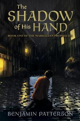 The Shadow of His Hand: Book One of the Markulian Prophecies - Markulian Prophecies 1 (Paperback)