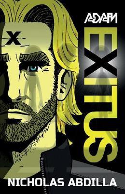Adam Exitus: Book One: Adam X - Adam X 1 (Paperback)
