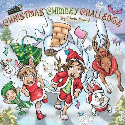 Christmas Chimney Challenge: Action Adventure Story for Kids - Wild Imagination of Willy Nilly 4 (Paperback)