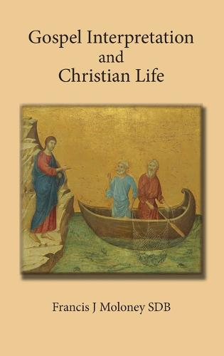 Gospel Interpretation and Christian Life (Hardback)