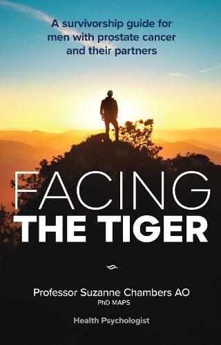 Facing the Tiger 2020: A Survivorship Guide for Men with Prostate Cancer and their Partners (Paperback)