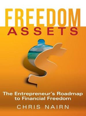 Freedom Assets: The Entrepreneur's Roadmap to Financial Freedom (Paperback)