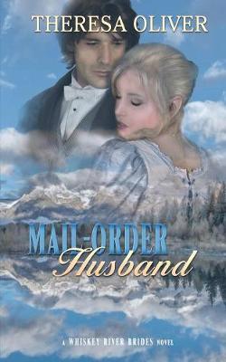 Mail-Order Husband - Whiskey River Brides 2 (Paperback)
