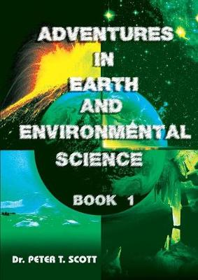 Adventures in Earth and Environmental Science Book 1 - Adventures in Earth and Environmental Science 1 (Paperback)