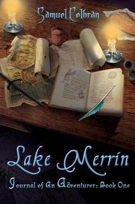 Lake Merrin: Journal of an Adventurer Book 1 - Journal of an Adventurer 1 (Paperback)
