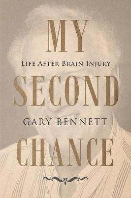 My Second Chance: Life After Brain Injury (Paperback)