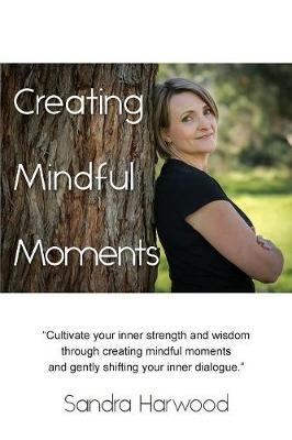 Creating Mindful Moments (Paperback)