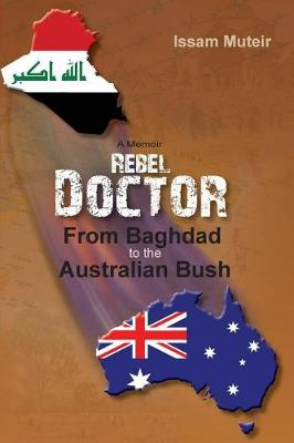 Rebel Doctor: From Baghdad to the Australian Bush (Paperback)