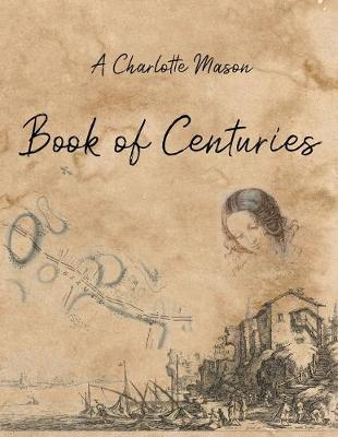 A Charlotte Mason Book of Centuries (Paperback)