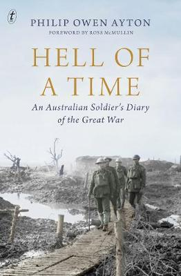 Hell Of A Time: An Australian Soldier's Diary of the Great War (Paperback)