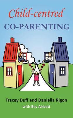 Child-Centred Co-Parenting (Paperback)