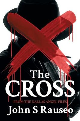 The Cross - The Dallas Angel Files 1 (Paperback)