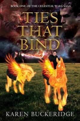Ties that Bind - Celestial Wars Saga 1 (Paperback)