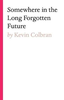 Somewhere in the Long Forgotten Future (Paperback)