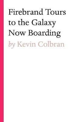 Firebrand Tours to the Galaxy Now Boarding (Paperback)