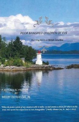 Poor Banished Children of Eve: Hunting Birds in British Columbia (Paperback)