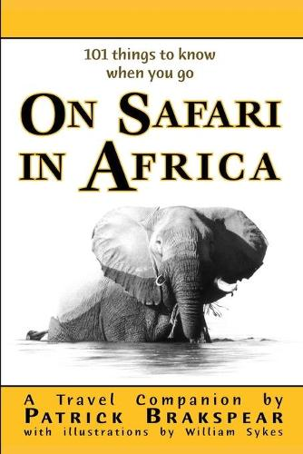 (101 things to know when you go) ON SAFARI IN AFRICA: Paperback Edition (Paperback)