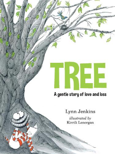Tree: A Gentle Story of Love and Loss - Lessons of a LAC (Paperback)