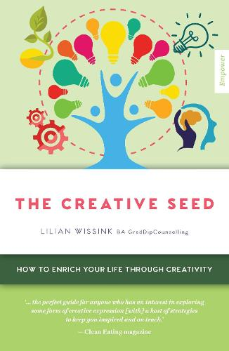 The Creative SEED: How to enrich your life through creativity - Empower 6 (Paperback)