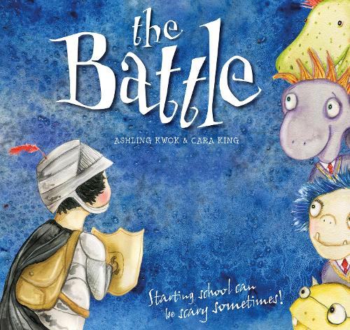The Battle: Starting school can be scary sometimes! (Hardback)