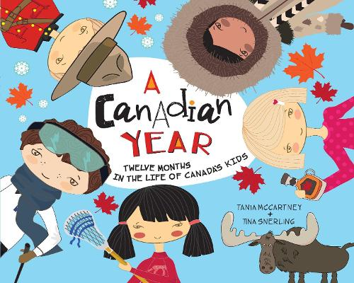 A Canadian Year: Twelve Months in the Life of Canada's Kids - A Kids' Year (Paperback)