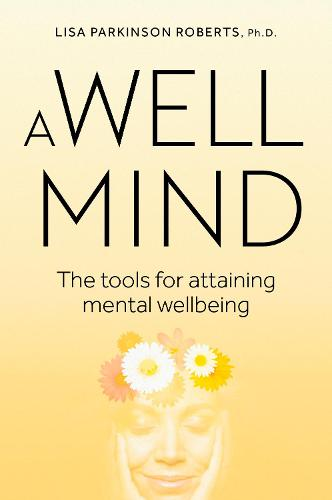 A Well Mind: The Tools for Attaining Mental Wellbeing (Paperback)