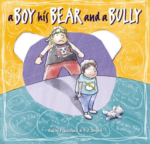 A Boy, His Bear and a Bully (Hardback)