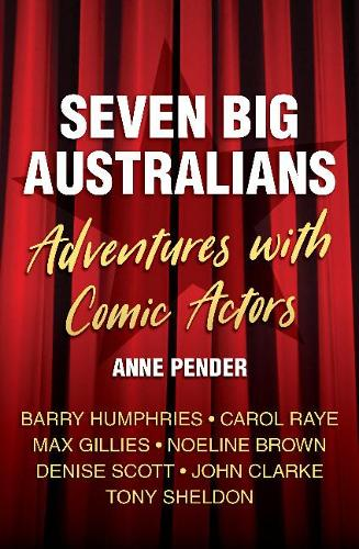 Seven Big Australians: Adventures with Comic Actors (Paperback)