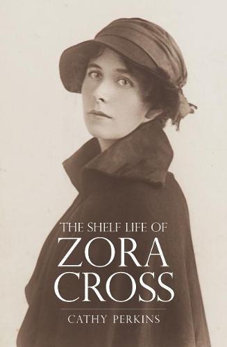 The Shelf Life of Zora Cross (Paperback)