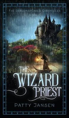 The Wizard Priest - Dragonspeaker Chronicles 2 (Hardback)