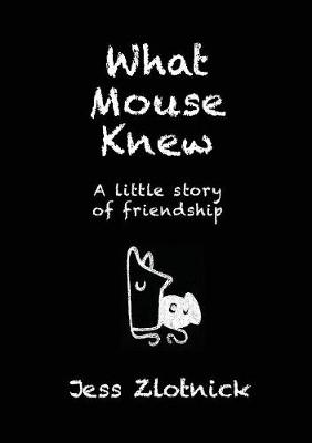 What Mouse Knew (Paperback)