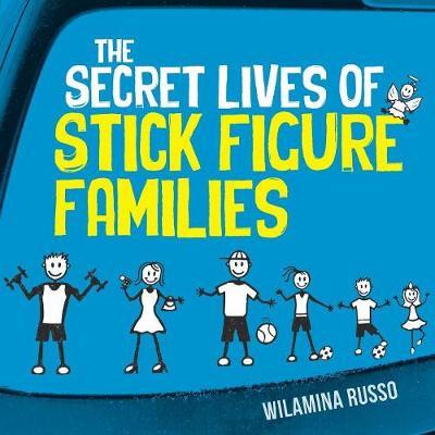 The Secret Lives of Stick Figure Families (Paperback)
