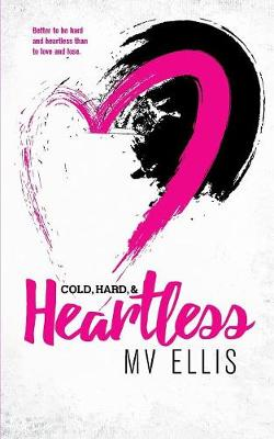 Cold, Hard, & Heartless - Heartless Few 2 (Paperback)