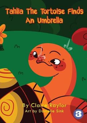 Tahlia The Tortoise Finds An Umbrella (Paperback)