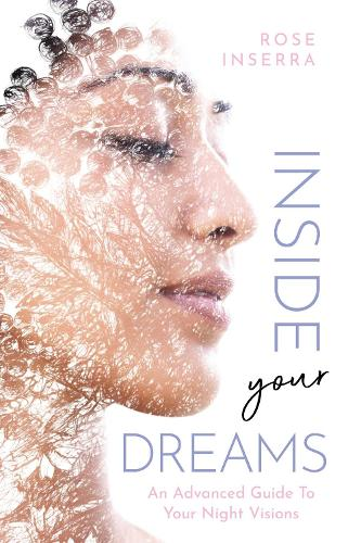 Inside Your Dreams: An advanced guide to your night visions (Paperback)
