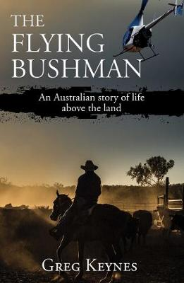 The Flying Bushman: An Australian story of life above the land (Paperback)