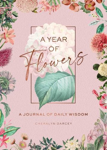 A Year of Flowers: A Journal of Daily Wisdom (Hardback)