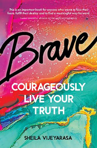 Brave: Courageously live your truth (Paperback)