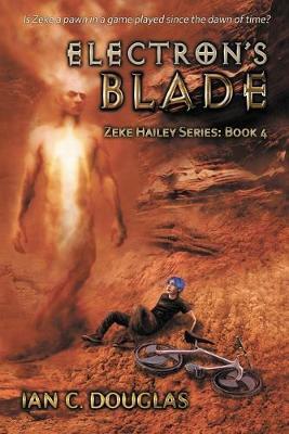 Electron's Blade - Zeke Hailey (Paperback)